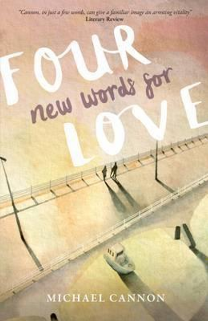 Cannon, Michael / Four New Words for Love