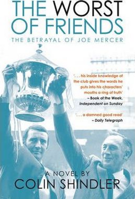 Shindler, Colin / The Worst of Friends : The Betrayal of Joe Mercer