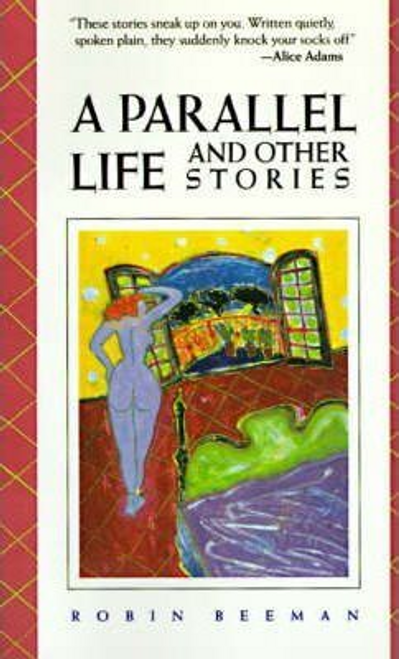 Beeman, Robin / A Parallel Life and Other Stories