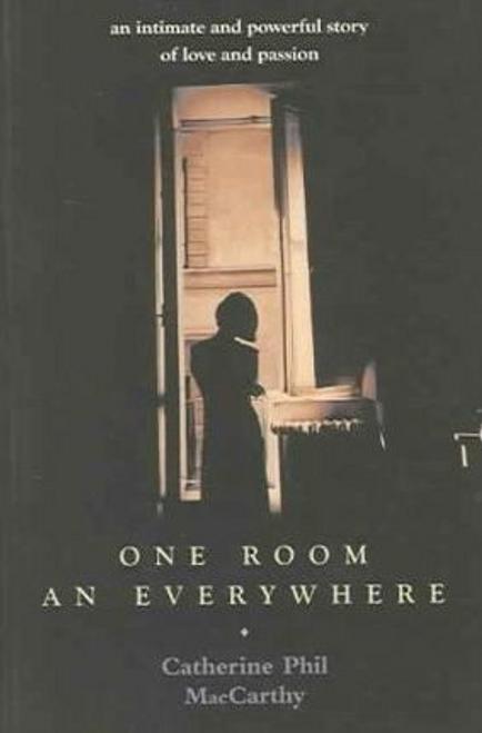 MacCarthy, Catherine Phil / One Room in Everywhere