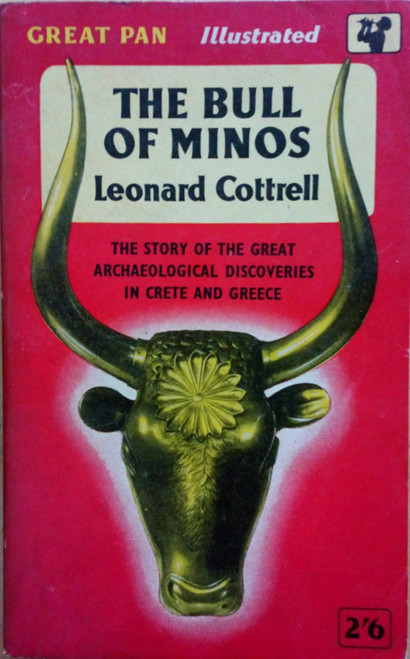 Cottrell, Leonard - The Bull of Minos : The story of the Archaeological Discoveries in Crete and Greece - Vintage Pan PB  1960