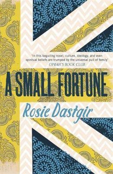 Dastgir, Rosie / A Small Fortune
