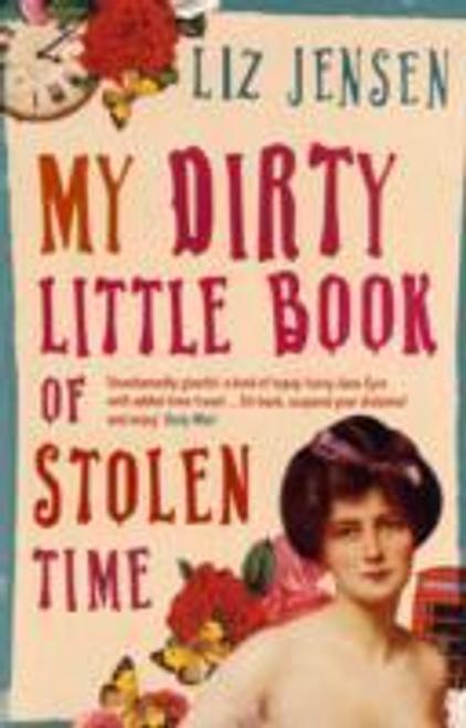 Jensen, Liz / My Dirty Little Book of Stolen Time