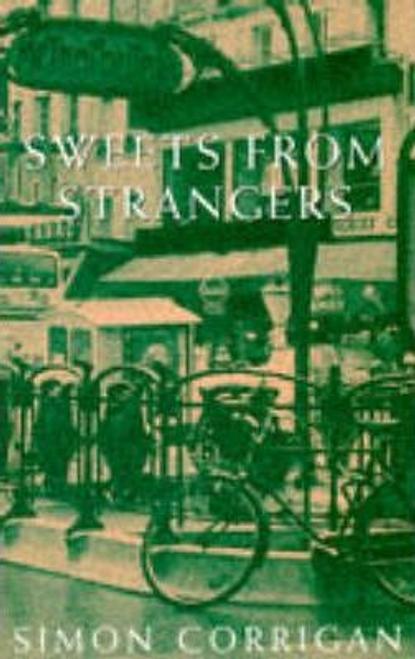 Corrigan, Simon / Sweets from Strangers