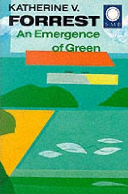 Forrest, Katherine V. / An Emergence of Green