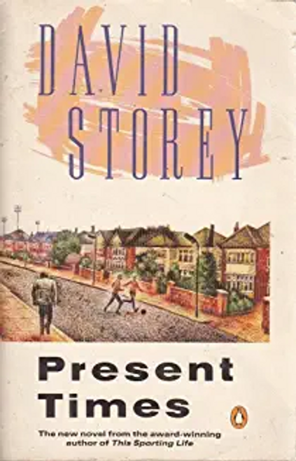 Storey, David / Present Times