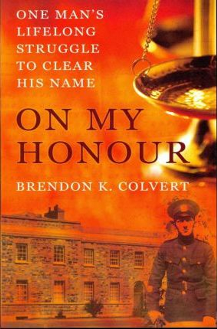 Colvert, Brendon / On My Honour : One Man's Lifelong Struggle to Clear His Name