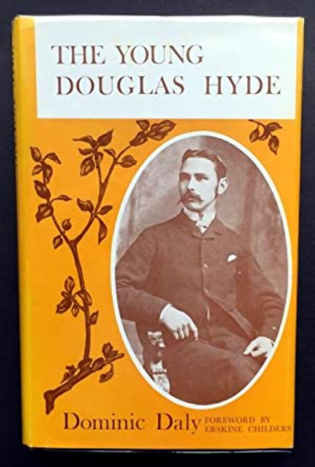 Daly, Dominic - The Young Douglas Hyde - HB - IUP - 1974