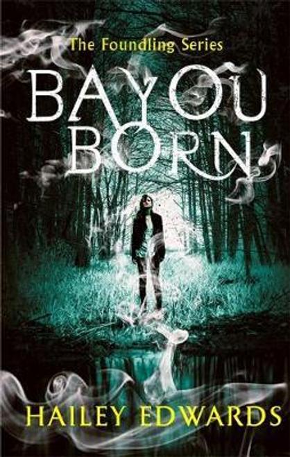 Edwards, Hailey / Bayou Born
