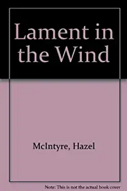 McIntyre, Hazel / Lament in the Wind