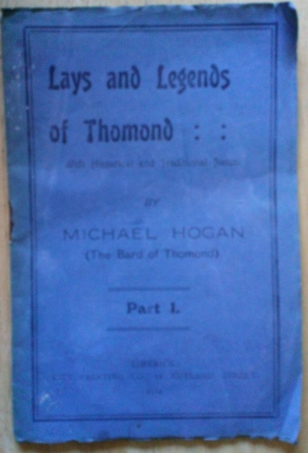 Hogan, Michael - Lays and Legends of Thomond - With Historical and Traditional Notes Part 1( Booklet Extract) - Limerick , 1924