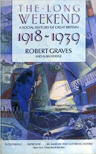 Graves, Robert / Long Weekend: Social History of Great Britain, 1918-39