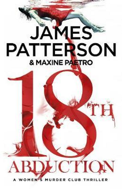 Patterson, James / 18th Abduction : Two mind-twisting cases collide (Women's Murder Club 18)