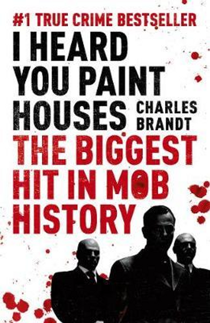 Brandt, Charles / The Irishman : Originally published as I Heard You Paint Houses