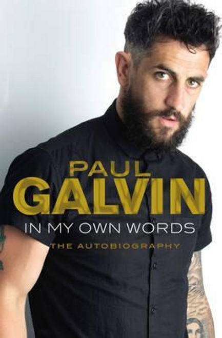 Galvin, Paul / In My Own Words : The Autobiography