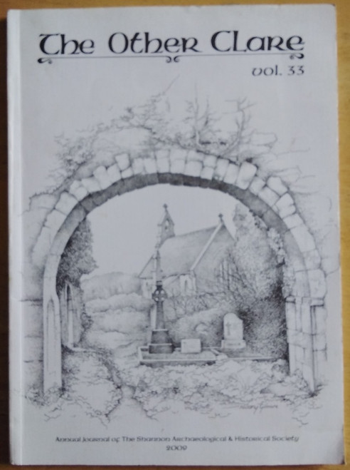 The Other Clare - Volume 33 - 2009 - Annual Journal of the Shannon Archaeological & Historical Society - PB