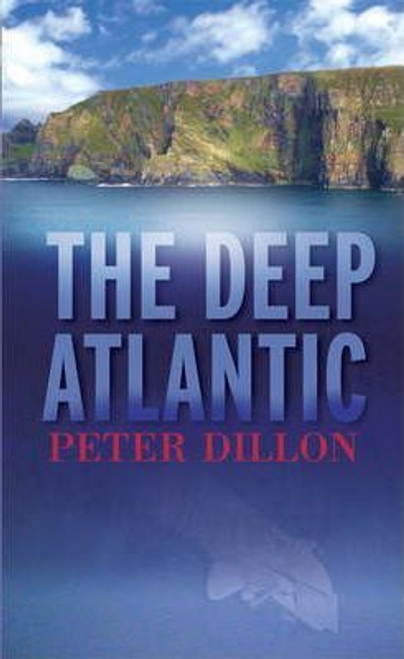 Dillon, Peter / The Deep Atlantic : A Story of the Western Seaboard