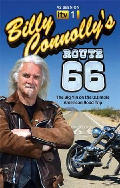 Connolly, Billy / Billy Connolly's Route 66 : The Big Yin on the Ultimate American Road Trip