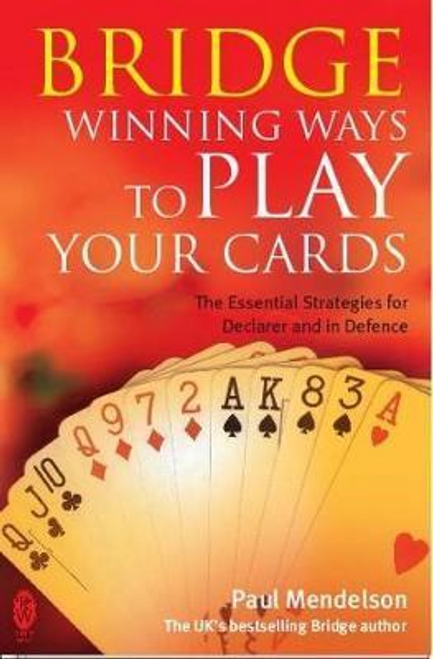 Mendelson, Paul / Bridge: Winning Ways to Play Your Cards