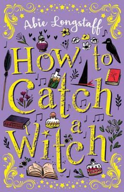 Longstaff, Abie / How to Catch a Witch