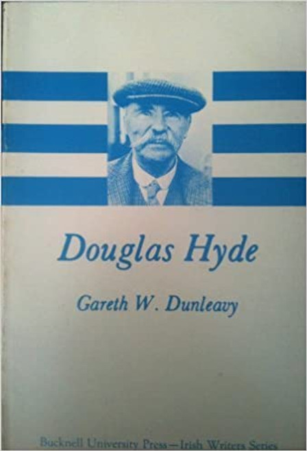 Dunleavy, Gareth W - Douglas Hyde - ( Irish Writers Series ) - PB - 1974