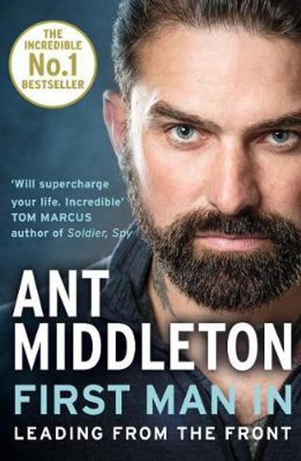 Middleton, Ant / First Man In : Leading from the Front