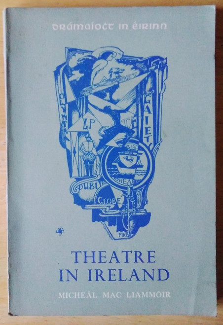 Mac Liammóir, Micheál - Theatre in Ireland ( Irish Life and Culture Series) PB - Reprint 1964