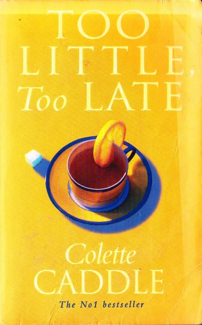Caddle, Colette / Too Little Too Late