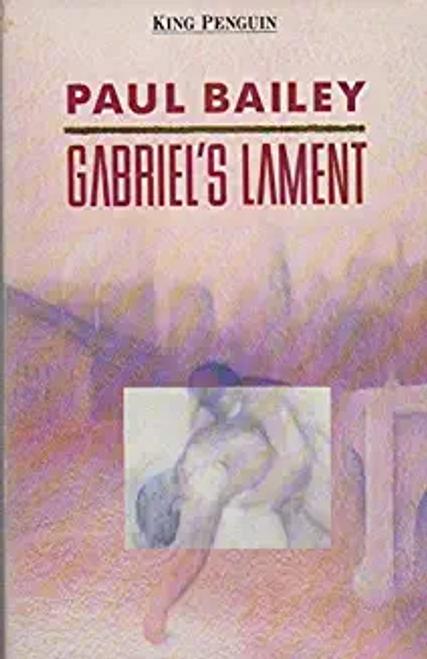 Bailey, Paul / Gabriel's Lament