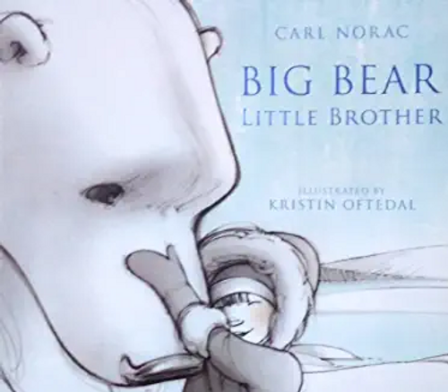 Norac, Carl / Big Bear Little Brother (Children's Picture Book)