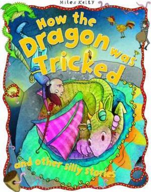 Kelly, Miles / How the Dragon Was Tricked (Children's Picture Book)
