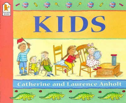 Anholt, Catherine / Kids (Children's Picture Book)