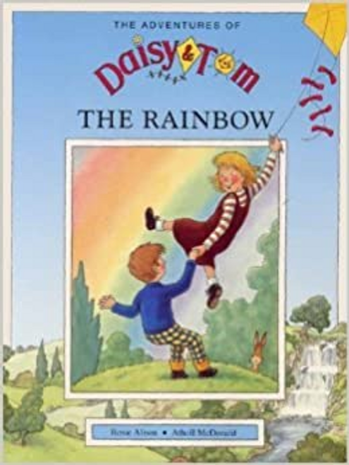 Alison, Rosie / THE ADVENTURES OF DAISY & TOM : THE RAINBOW (Children's Picture Book)