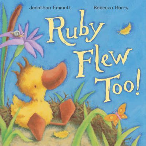 Emmett, Jonathan / Ruby Flew Too! (Children's Picture Book)