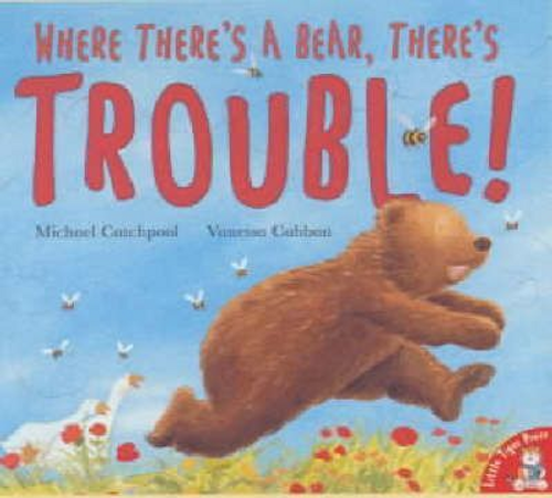 Catchpoo, Michael / Where There's a Bear, There's Trouble! (Children's Picture Book)