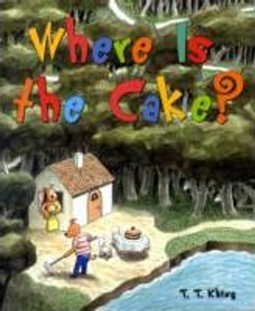 Khing, T.T. / Where is the Cake? (Children's Picture Book)