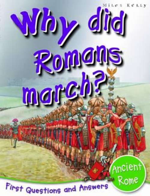 Macdonald, Fiona / Ancient Rome : Why Did Romans March? (Children's Picture Book)