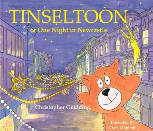 Goulding, Christopher / Tinseltoon or One Night in Newcastle (Children's Picture Book)