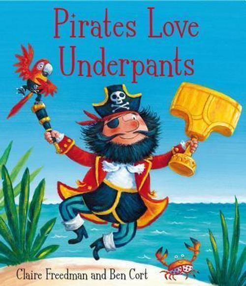 Freedman, Claire / Pirates Love Underpants (Children's Picture Book)