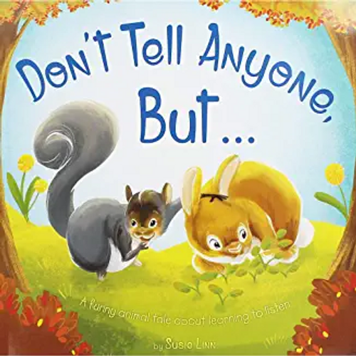 Linn, Susie / Dont Tell Anyone But (Children's Picture Book)