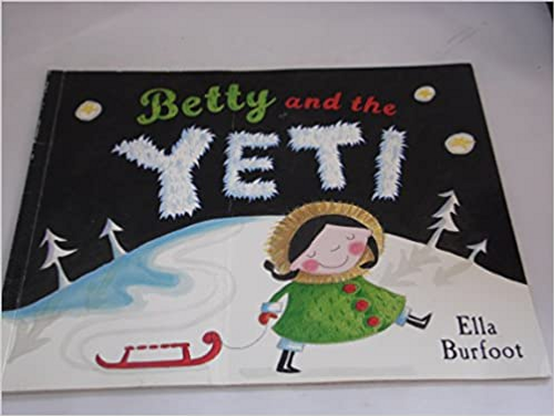 Ella, Burfoot / Betty and the Yeti (Children's Picture Book)