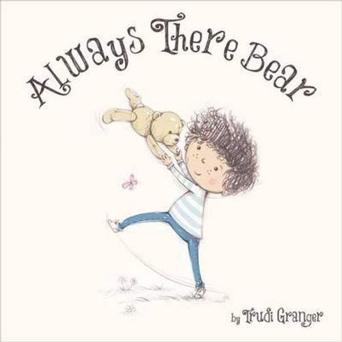 Granger, Trudi / Always There Bear (Children's Picture Book)