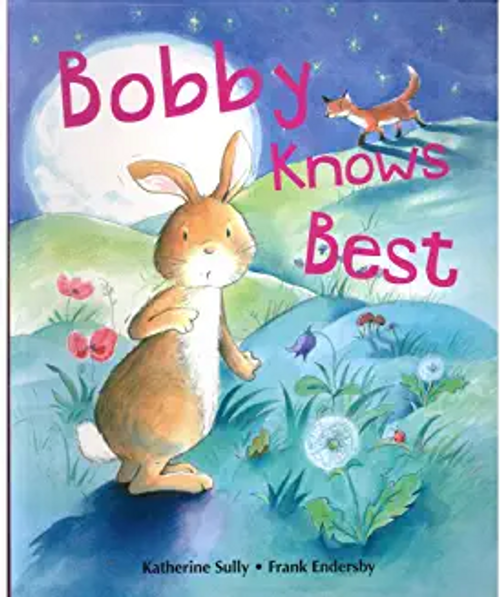 Sully, Katherine / Bobby Knows Best (Children's Picture Book)