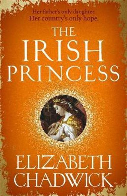 Chadwick, Elizabeth - The Irish Princess - PB - BRAND NEW - 2020