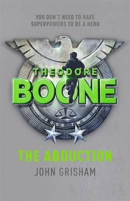 Grisham, John - Theodore Boone : The Abduction - PB - BRAND NEW  ( Theodore Boone Series - Book 2 )