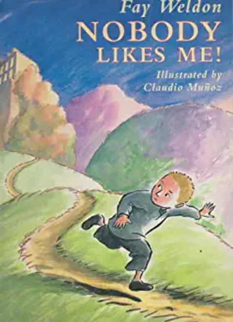 Weldon, Fay / NOBODY LIKES ME ! (Children's Picture Book)