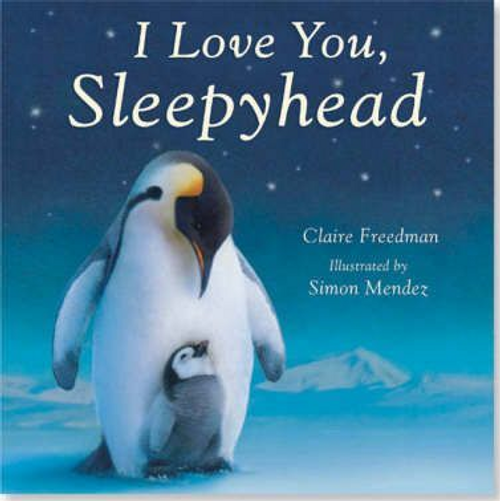 Freedman, Claire / I Love You, Sleepyhead (Children's Picture Book)