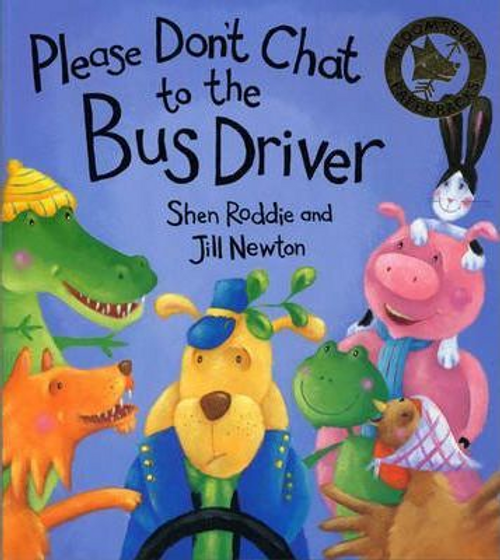 Roddie, Shen / Please Don't Chat to the Bus Driver (Children's Picture Book)
