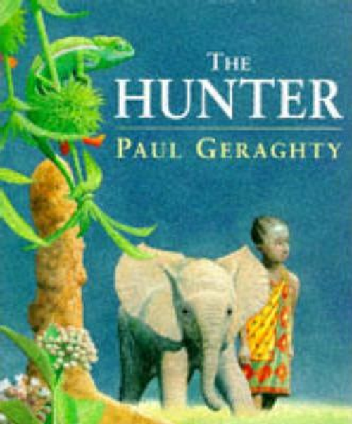 Geraghty, Paul / The Hunter (Children's Picture Book)