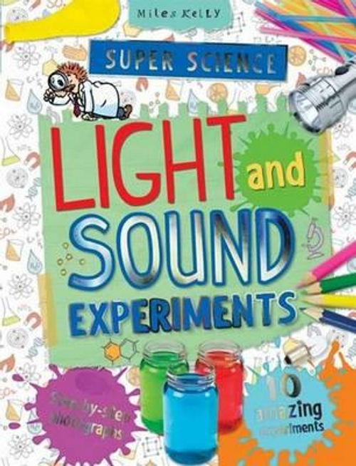 Farndon, John / Super Science Light and Sound Experiments : 10 Amazing Experiments with Step-By-Step Photographs (Children's Picture Book)